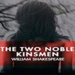 two noble kinsmen theatre breaks
